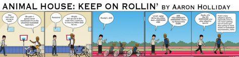ANIMAL HOUSE: Keep on rollin